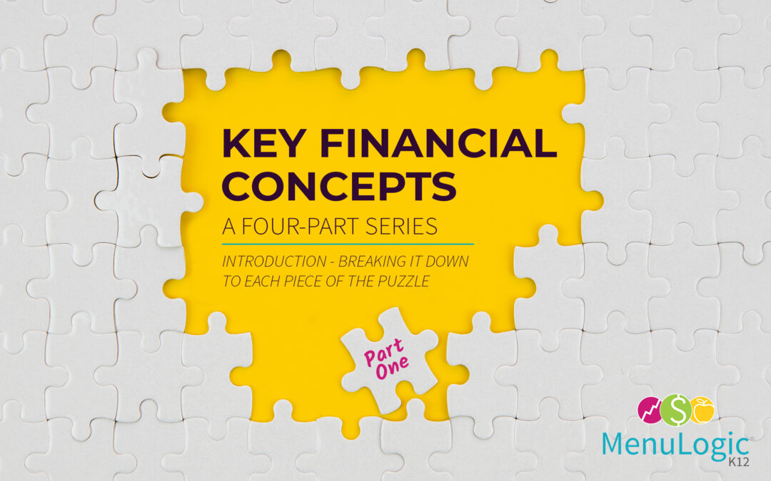 Key Financial Concepts – A Four-Part Series. Part One – Breaking it Down to Each Piece of the Puzzle.