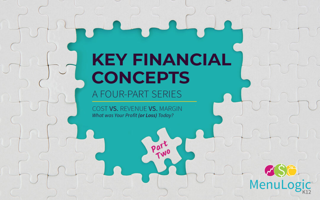 Key Financial Concepts – A Four-Part Series. Part Two – Cost VS. Revenue VS. Margin